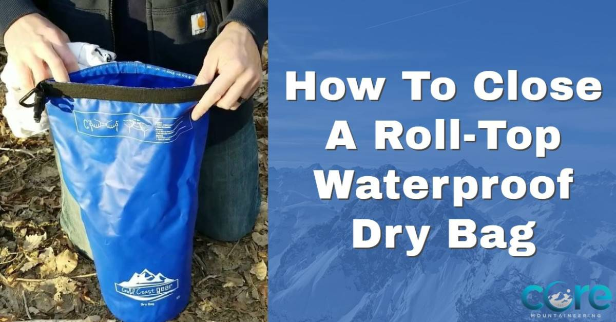 how to close seal a waterproof roll top dry bag