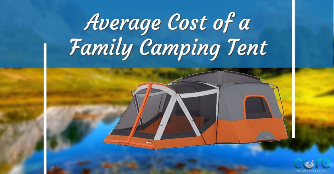 Average cost of a family camping tent