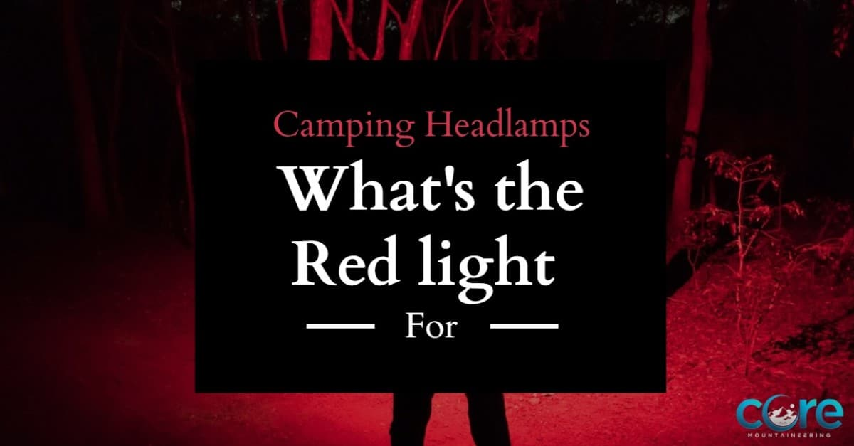 link to Camping Headlamps, What's the Red Light for & Other Functions Camping Headlamps, What's the Red Light for & Other Functions