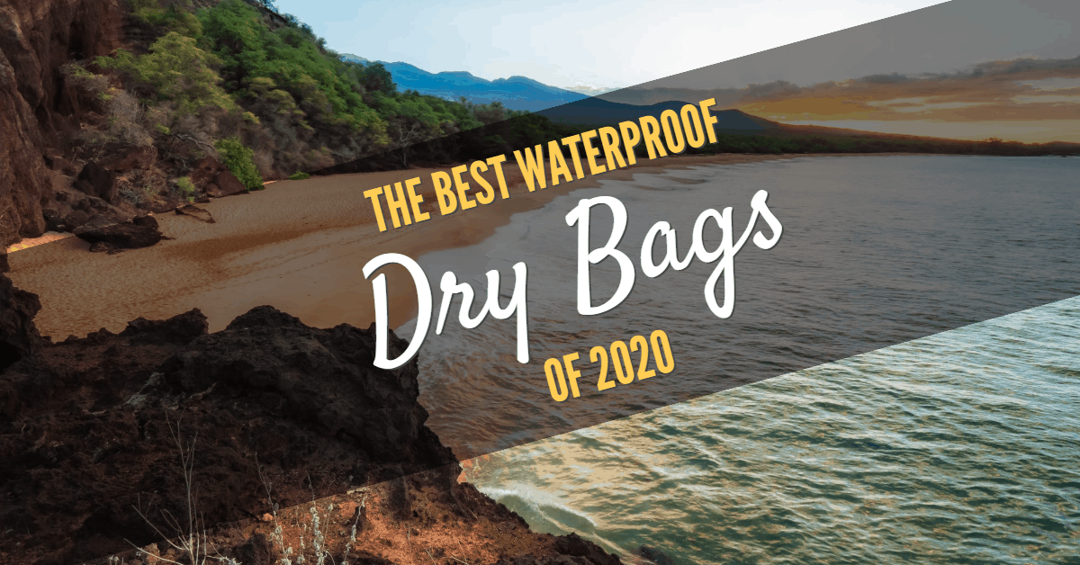 best dry bag list 2020