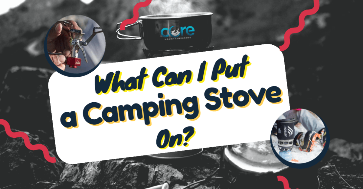 What Can I Put My Camping Stove On