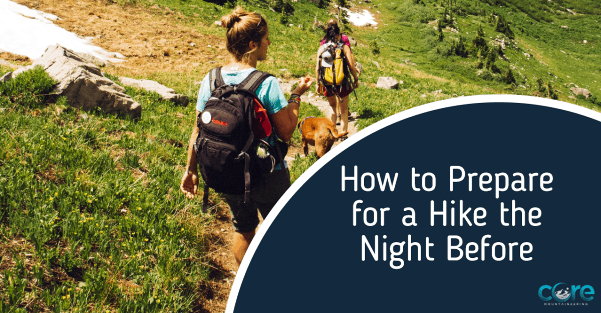 How to Prepare for a Hike the Night Before
