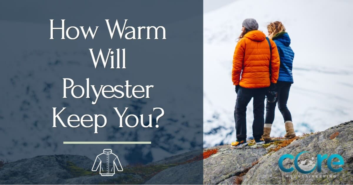 How Warm Will Polyester Keep You hiking