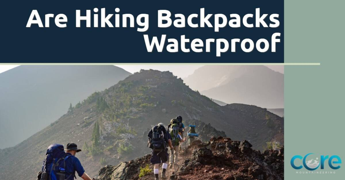Are Hiking Backpacks Waterproof